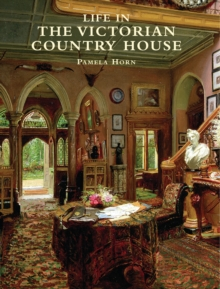 Life in the Victorian Country House, Paperback Book