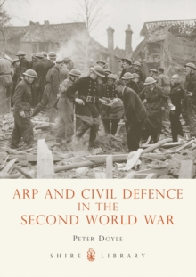 Arp and Civil Defence in the Second World War, Paperback