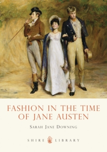 Fashion in the Time of Jane Austen, Paperback