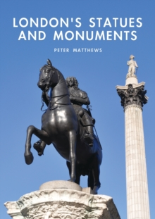 London's Statues and Monuments, Paperback Book