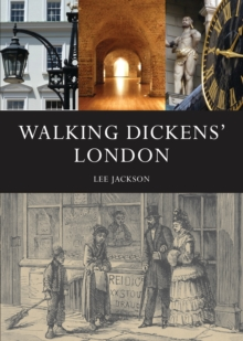 Walking Dickens' London : the Time Traveller's Guide, Paperback