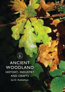 Ancient Woodland : History, Industry and Crafts, Paperback