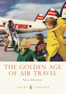 The Golden Age of Air Travel, Paperback Book