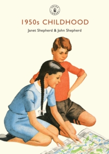 1950s Childhood : Growing Up in Post-war Britain, Paperback Book