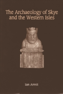 The Archaeology of Skye and the Western Isles, Paperback