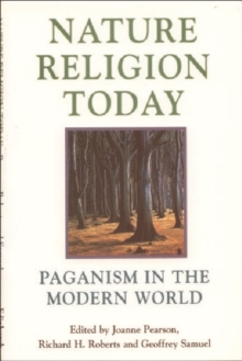 Nature Religion Today : Paganism in the Modern World, Paperback