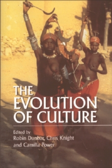 The Evolution of Culture : An Interdisciplinary View, Paperback