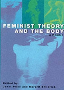 Feminist Theory and the Body : A Reader, Paperback Book