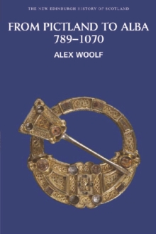 From Pictland to Alba, 789-1070, Paperback Book