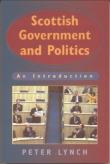 Scottish Government and Politics : An Introduction, Paperback
