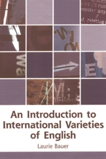 An Introduction to International Varieties of English, Paperback Book