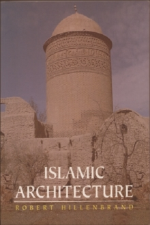 Islamic Architecture : Form, Function and Meaning, Paperback