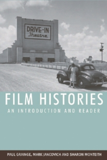 Film Histories : An Introduction and Reader, Paperback