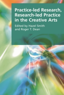 Practice-led Research, Research-led Practice in the Creative Arts, Paperback