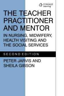 The Teacher Practitioner and Mentor in Nursing, Paperback