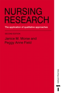 Nursing Research : The Application of Qualitative Approaches, Paperback
