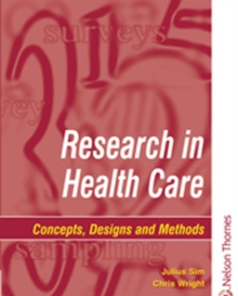 Research in Health Care : Concepts, Designs and Methods, Paperback