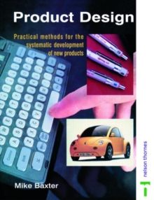 Product Design : Practical Methods for the Systematic Development of New Products, Paperback