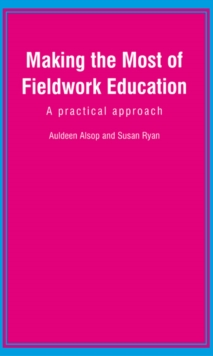 Making the Most of Fieldwork Education : A Practical Approach, Paperback