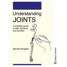 Understanding Joints : A Practical Guide to Their Structure and Function, Paperback