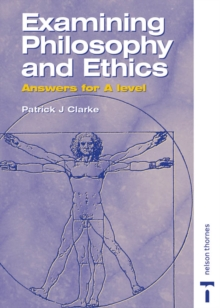 Examining Philosophy and Ethics : Answers for A Level, Paperback