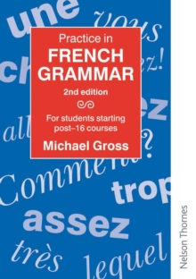 Practice in French Grammar : For Students Starting Post-16 Courses, Paperback