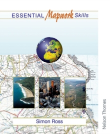 Essential Mapwork Skills 1 : ICT Exercises for GCSE Geography, Paperback