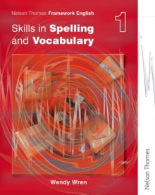 Nelson Thornes Framework English Skills in Spelling and Vocabulary 1 : Skills in Spelling and Vocabulary 1, Paperback Book