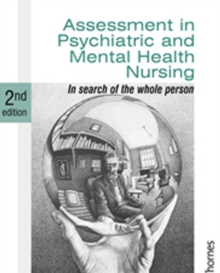 Assessment in Psychiatric and Mental Health Nursing : In Search of the Whole Person, Paperback Book