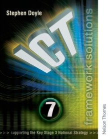 ICT Framework Solutions Year 7 : Pupil's Book, Paperback