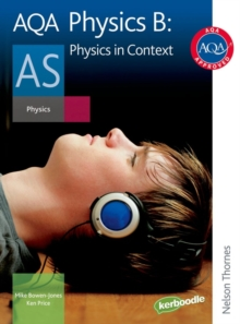 AQA Physics B as Student Book : Physics in Context, Paperback