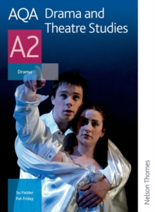 AQA Drama and Theatre Studies A2 : Student Book, Paperback