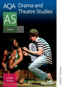 AQA Drama and Theatre Studies AS : Student Book, Paperback