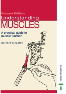 Understanding Muscles : A Practical Guide to Muscle Function, Paperback