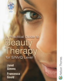 A Practical Guide to Beauty Therapy for S/NVQ Level 1, Paperback
