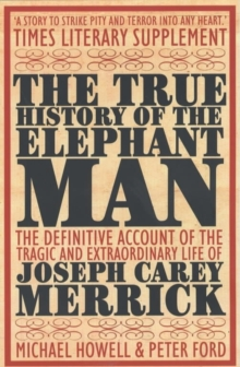 The True History of the Elephant Man, Paperback