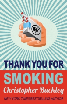 Thank You for Smoking, Paperback