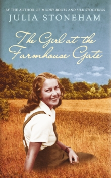 The Girl at the Farmhouse Gate, Hardback Book