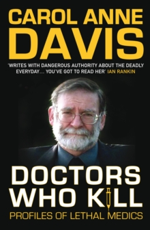 Doctors Who Kill : Profiles of Lethal Medics, Paperback Book