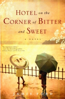 Hotel on the Corner of Bitter and Sweet, Hardback
