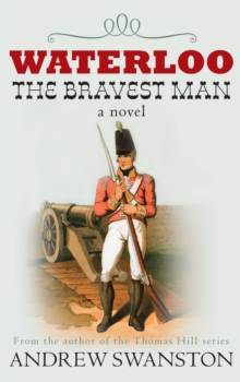 Waterloo : The Bravest Man, Paperback Book
