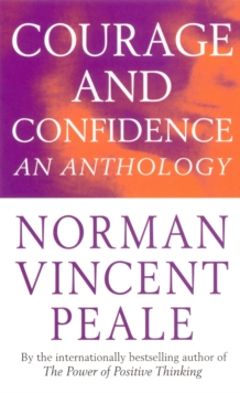 Norman Vincent Peale's Courage and Confidence : An Anthology, Paperback