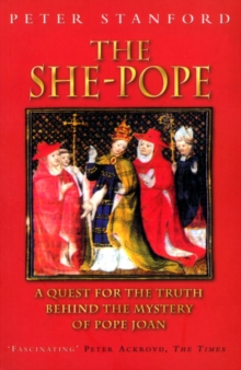 The She-pope : Quest for the Truth Behind the Mystery of Pope Joan, Paperback