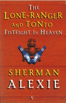 Lone Ranger and Tonto Fistfight in Heaven, Paperback