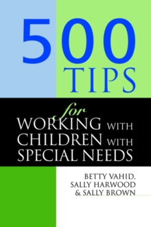500 Tips for Working with Children with Special Needs, Paperback Book