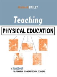 Teaching Physical Education: A Handbook for Primary and Secondary School Teachers, Paperback