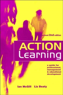 Action Learning : A Practitioner's Guide, Paperback