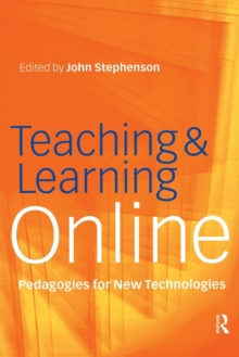 Teaching and Learning Online : New Pedagogies for New Technologies, Paperback Book