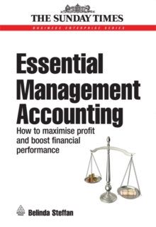 Essential Management Accounting : How to Maximise Profit and Boost Financial Performance, Paperback