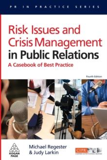 Risk Issues and Crisis Management in Public Relations : A Casebook of Best Practice, Paperback